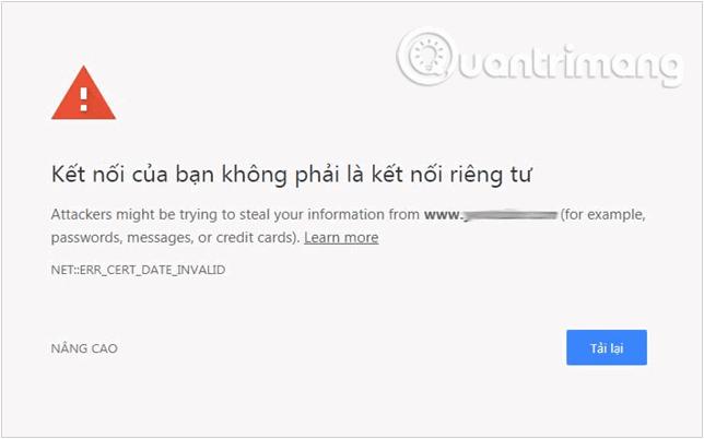 """Lỗi """"Kết nối của bạn không phải là kết nối riêng tư""""  trên Chrome"""