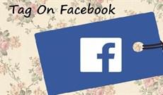 Thiết lập chế độ quản lý bài đăng được tag trên Facebook
