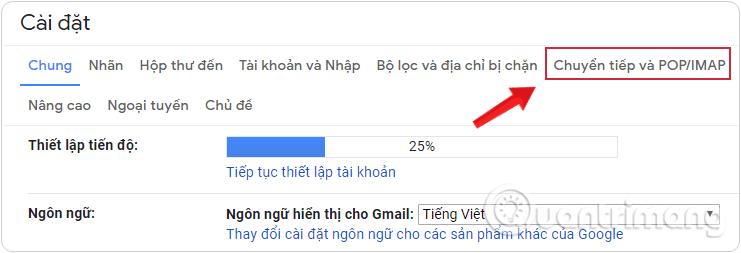 Chọn vào mục Chuyển tiếp và POP/IMAP trong cài đặt Gmail