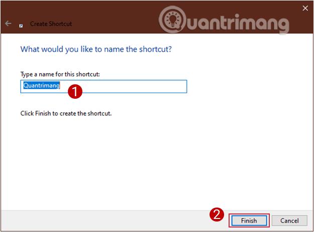 Nhập tên cho shortcut, sau đó click vào Finish để hoàn thành tạo shortcut