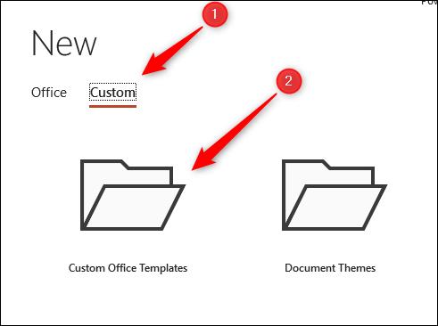 Chọn tùy chọn Custom Office Templates