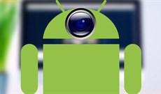 Biến điện thoại Android thành webcam
