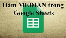 Cách sử dụng hàm MEDIAN trong Google Sheets