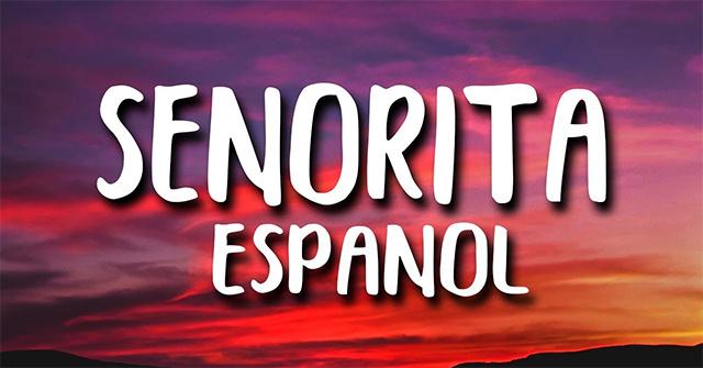 Senorita tiếng Tây Ban Nhan