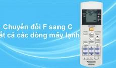 Cách chuyển độ F sang độ C điều hòa, máy lạnh ngay trên điều khiển