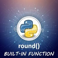 Hàm round() trong Python
