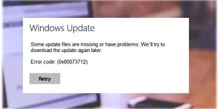 Cách sửa mã lỗi 0x80073712 trong Windows
