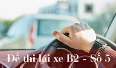 Thi thử bằng lái xe B2 đề 5