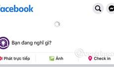 Cách sửa lỗi Facebook không load được bảng tin