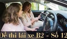 Thi thử bằng lái xe B2 đề 12