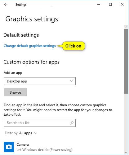 Nhấp vào liên kết Change default graphics settings