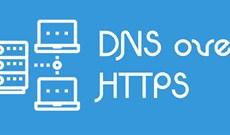 Cách kích hoạt DNS over HTTPS trong Chrome, Edge và Firefox