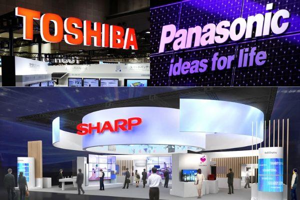 Toshiba, Panasonic, Sharp đều là những thương hiệu của Nhật