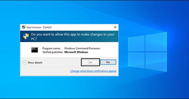 Sửa lỗi nút Yes trong UAC biến mất hoặc chuyển sang màu xám trong Windows 10