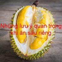 Những lợi ích và điều 'cấm' khi ăn sầu riêng ai cũng nên biết