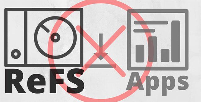 ReFS không hỗ trợ cài đặt bất kỳ ứng dụng hoặc chương trình nào