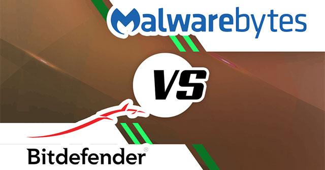 Bitdefender hay Malwarebytes là công cụ diệt virus tốt hơn?