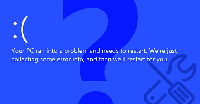 "Cách sửa lỗi ""Your PC Ran Into a Problem and Needs to Restart"""