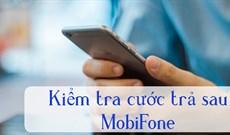 Cách kiểm tra cước trả sau MobiFone để không mất tiền oan