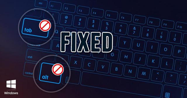 Sửa lỗi Alt+Tab không hoạt động trong Windows 10