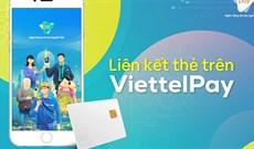 Cách liên kết ViettelPay với thẻ ngân hàng