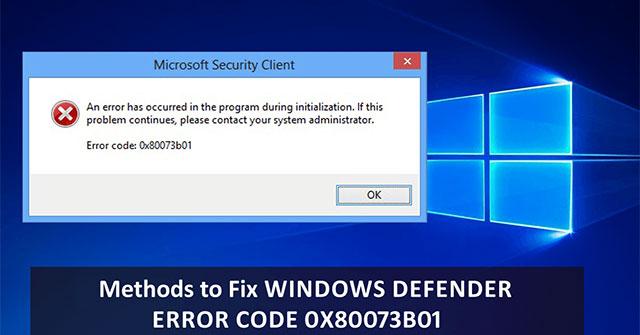 Sửa lỗi Microsoft Defender 0x80073b01 trên Windows 10