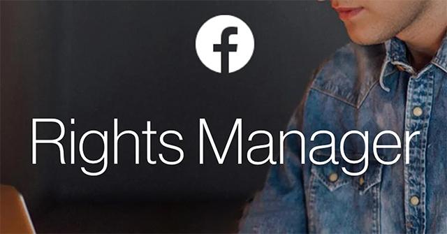 Cách đăng ký bản quyền Facebook với Facebook Right Manager