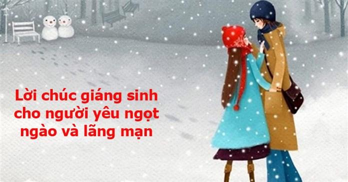 Lời chúc Giáng sinh cho người yêu lãng mạn, chúc Noel người yêu ngọt ngào