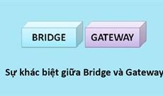 Sự khác biệt giữa Bridge và Gateway
