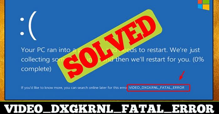 Cách sửa lỗi VIDEO_DXGKRNL_FATAL_ERROR trên Windows 10