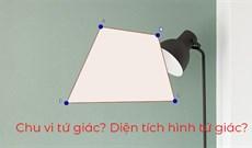 Công thức tính chu vi hình tứ giác, diện tích hình tứ giác