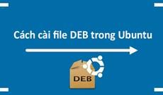 Cách cài file DEB trong Ubuntu