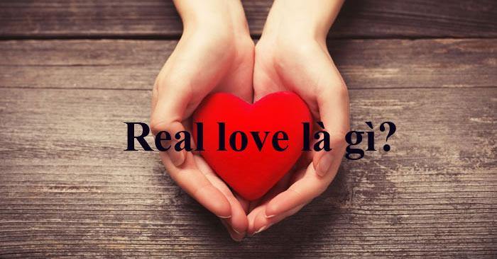Real Love là gì