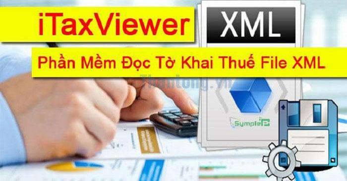 Tải iTaxviewer 1.6.9: Phần mềm hỗ trợ đọc file XML