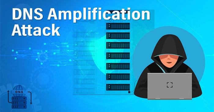 Tấn công DNS Amplification là gì?