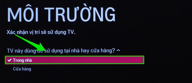 Chọn Môi trường đặt tivi là trong nhà