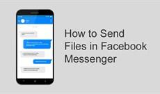 Cách gửi file qua Messenger