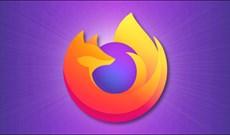 Cách thiết lập Firefox luôn mở các tab ở phiên làm việc trước đó