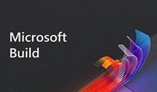 Microsoft Build 2021: Mọi thông tin cần biết về những thay đổi công nghệ trong thời gian tới