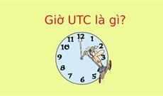 Giờ UTC là gì?