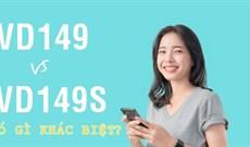 Gói VD149 Vinaphone và VD149S Vinaphone khác nhau như nào?