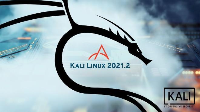 Kali Linux 2021.2 chính thức ra mắt