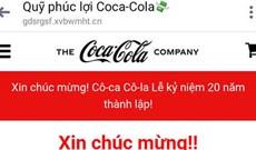 Cảnh báo: Xuất hiện đường link giả mạo Quỹ phúc lợi Coca-Cola trên Facebook, kích vào tài khoản bị 'bay màu'