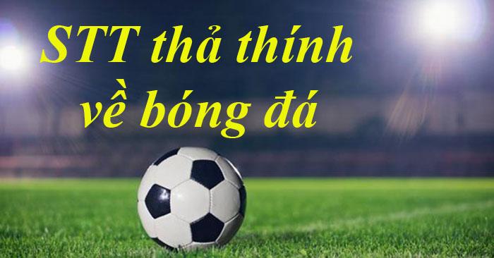 Stt thả thính về bóng đá