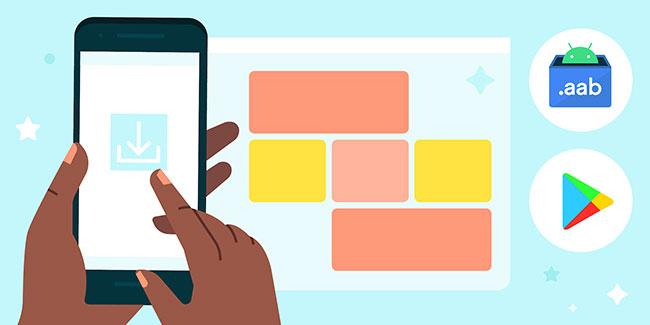 Android App Bundle là định dạng mới thay thế cho APK