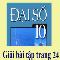Bài 4, 5, 6, 7, 8 trang 24 SGK Đại số 10
