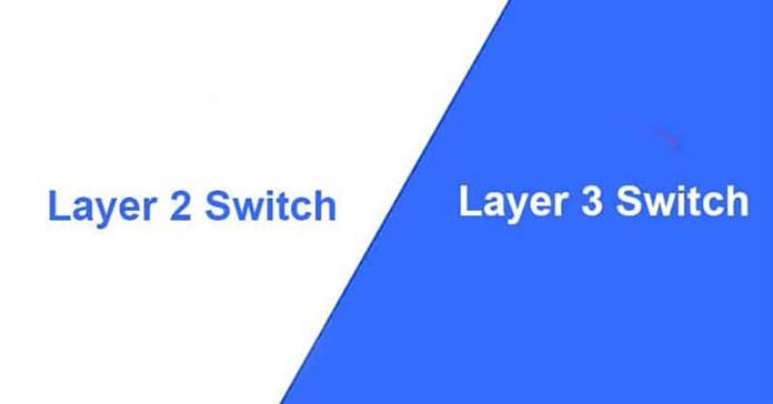Nên chọn switch layer 2 hay switch layer 3?