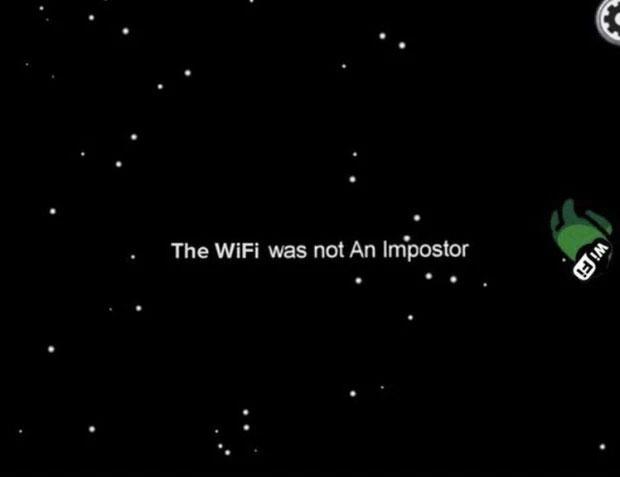 WiFi không phải là thủ phạm. Nhà mạng phải thông báo sớm không lại bị nhận núi gạch đá từ cư dân mạng. (Ảnh chế theo trò chơi nổi tiếng Among Us).