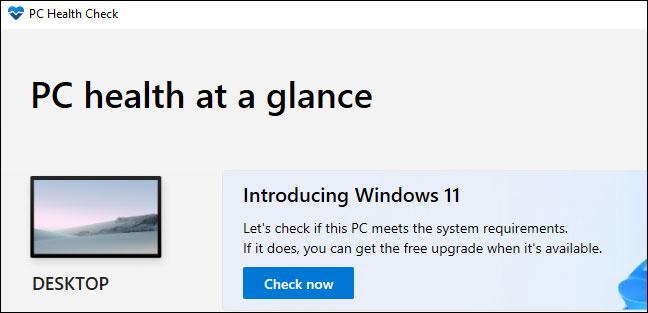 Ứng dụng PC Health Check chính thức sẽ cho bạn biết liệu PC của mình có thể chạy Windows 11 không
