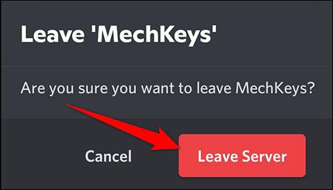 Chọn Leave Server trong lời nhắc